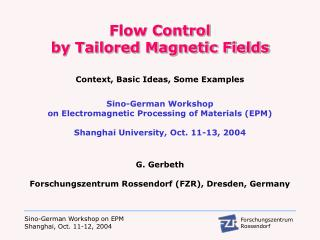 Flow Control  by Tailored Magnetic Fields