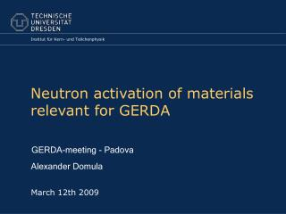 Neutron activation of materials relevant for GERDA
