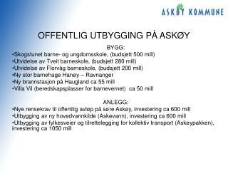 OFFENTLIG UTBYGGING PÅ ASKØY