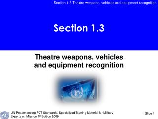 Theatre weapons, vehicles and equipment recognition