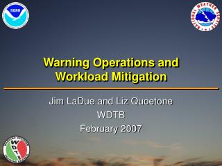 Warning Operations and  Workload Mitigation