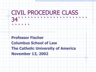 CIVIL PROCEDURE CLASS 34````````````````````````````