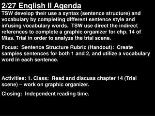 Create samples sentences for both 1 and 2, and utilize a vocabulary word in each sentence.