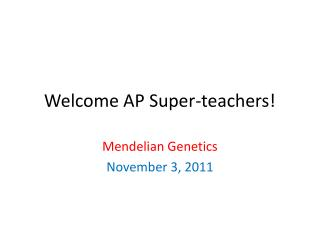 Welcome AP Super-teachers!