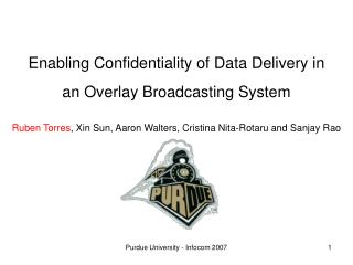 Enabling Confidentiality of Data Delivery in an Overlay Broadcasting System