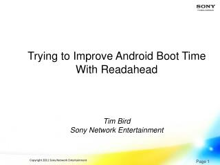 Trying to Improve Android Boot Time With Readahead    Tim Bird Sony Network Entertainment