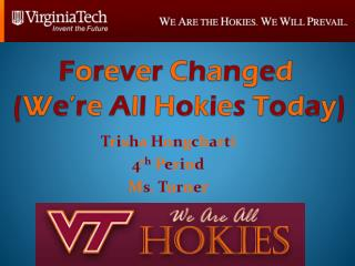 Forever Changed  We re All Hokies Today