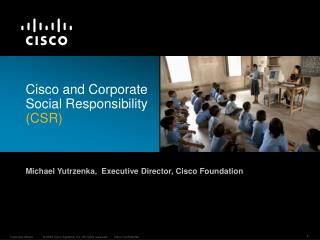 Cisco and Corporate Social Responsibility  (CSR)