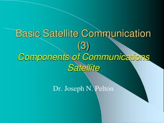 Basic Satellite Communication (3) Components of Communications Satellite