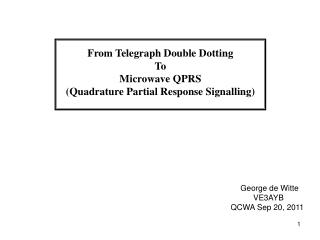 From Telegraph Double Dotting To Microwave QPRS (Quadrature Partial Response Signalling)