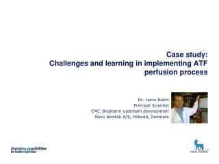 Case study: Challenges and learning in implementing ATF perfusion process