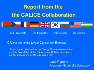 Report from the  the CALICE Collaboration