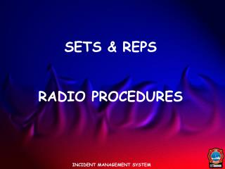 SETS & REPS RADIO PROCEDURES