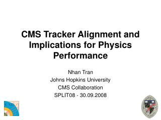 CMS Tracker Alignment and Implications for Physics Performance