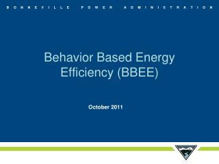 Behavior Based Energy Efficiency (BBEE)