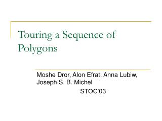 Touring a Sequence of Polygons
