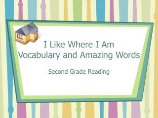 I Like Where I Am Vocabulary and Amazing Words