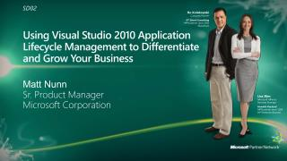 Using Visual Studio 2010 Application Lifecycle Management to Differentiate and Grow Your Business