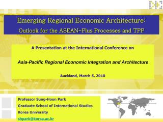 Emerging Regional Economic Architecture: Outlook for the ASEAN-Plus Processes and TPP