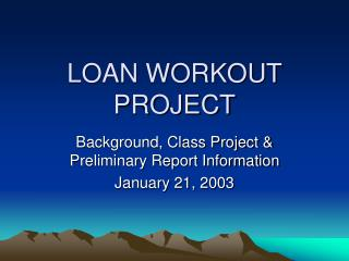 LOAN WORKOUT PROJECT