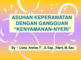 By :  Lisna Annisa F.,S.Kep.,Ners ,M.Kes