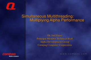 Simultaneous Multithreading: 	Multiplying Alpha Performance