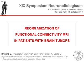 REORGANIZATION OF  FUNCTIONAL CONNECTIVITY MRI  IN PATIENTS WITH BRAIN TUMORS