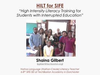 "HILT for SIFE "" High Intensity Literacy Training  for  Students with Interrupted Education """