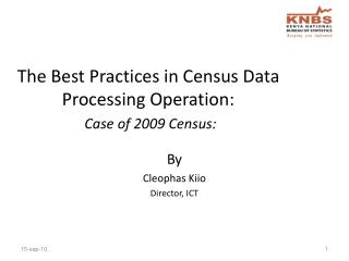 The Best Practices in Census Data Processing Operation: Case of 2009 Census:
