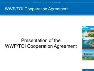 Presentation of the WWF/TOI Cooperation Agreement