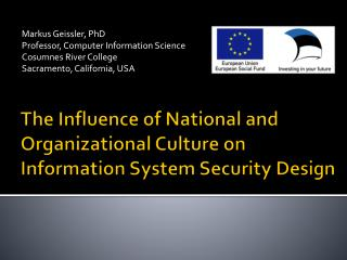 The Influence of National and Organizational Culture on Information System Security Design