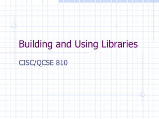 Building and Using Libraries