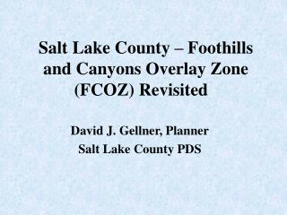 Salt Lake County – Foothills and Canyons Overlay Zone (FCOZ) Revisited