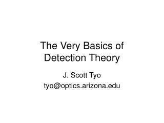 The Very Basics of  Detection Theory