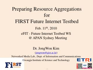 Preparing Resource Aggregations  for  FIRST Future Internet Testbed