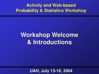 Workshop Welcome & Introductions