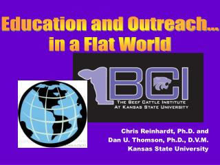 Chris Reinhardt, Ph.D. and  Dan U. Thomson, Ph.D., D.V.M. Kansas State University
