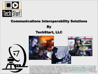 Communications Interoperability Solutions By TechStart, LLC