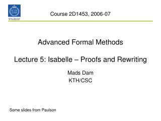 Advanced Formal Methods Lecture 5: Isabelle – Proofs and Rewriting