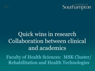 Quick wins in research  Collaboration between clinical and academics