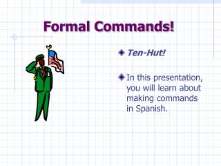 Formal Commands!