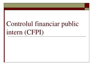 C ontrolul financiar public intern (CFPI)