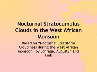 Nocturnal Stratocumulus Clouds in the West African Monsoon