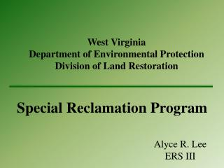 West Virginia Department of Environmental Protection Division of Land Restoration