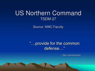 US  Northern Command TSDM-27 Source:  NWC Faculty