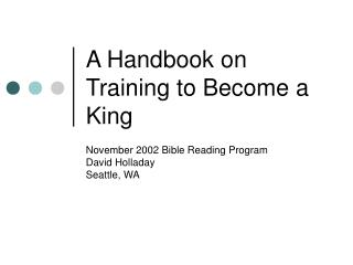 A Handbook on Training to Become a King
