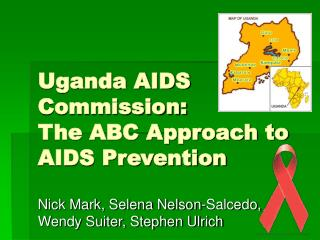 Uganda AIDS Commission:   The ABC Approach to AIDS Prevention