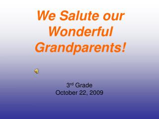 We Salute our Wonderful Grandparents!