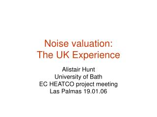 Noise valuation:  The UK Experience