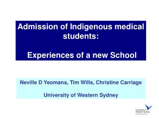 Admission of Indigenous medical students:  Experiences of a new School
